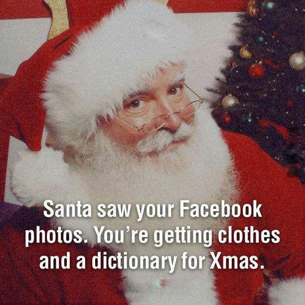 Santa Saw Your Facebook Photos!